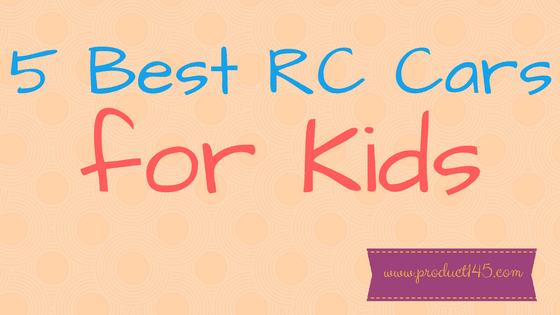 5 best rc cars for kids buyers guide product 145