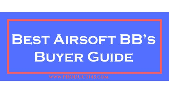 Best Airsoft BB's Buyer Guide